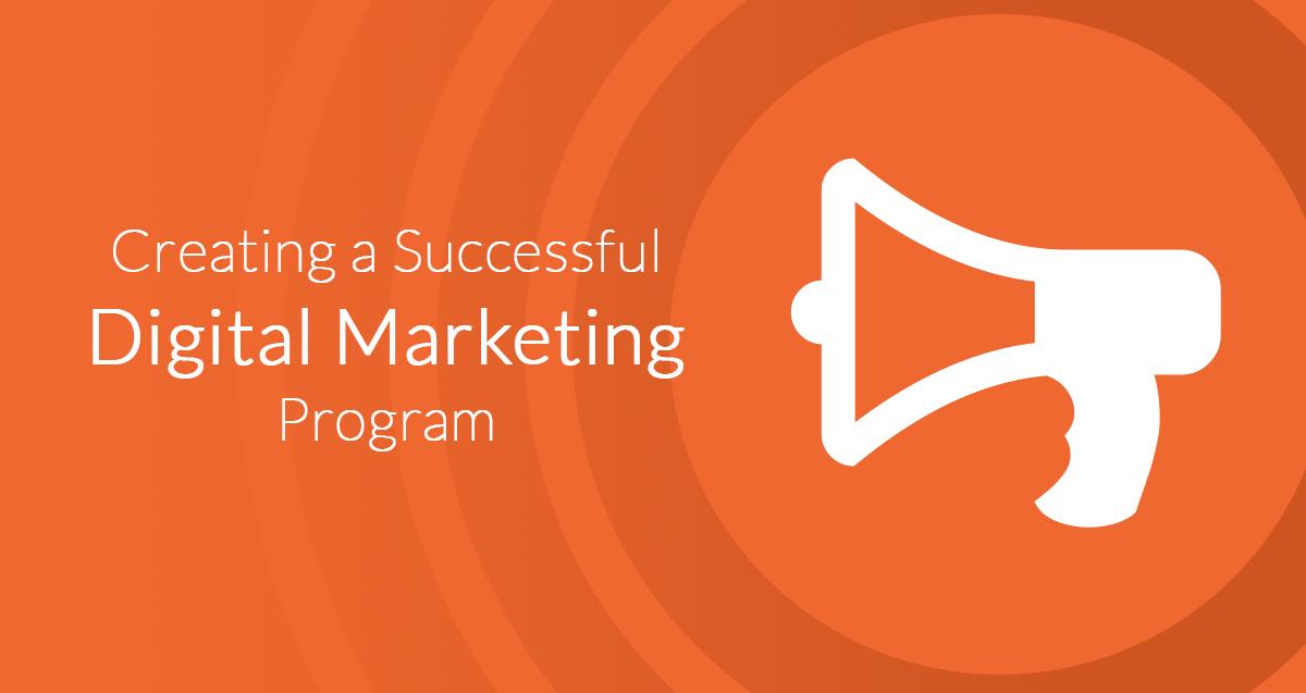 Creating a Successful Digital Marketing Program